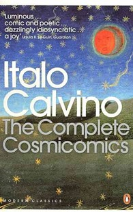 The Complete Cosmicomics by Italo Calvino, Martin McLaughlin, Tim Parks, William Weaver (9780141189680) - PaperBack - Classic Fiction