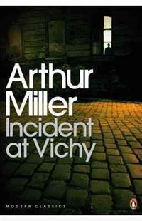 Incident At Vichy by Arthur Miller (9780141190020) - PaperBack - Poetry & Drama Plays