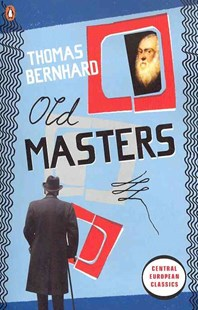 Old Masters by Thomas Bernhard (9780141192710) - PaperBack - Modern & Contemporary Fiction General Fiction
