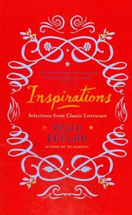 Inspirations: Selections from Classic Literature by Coelho Paulo (9780141194004) - PaperBack - Health & Wellbeing Mindfulness