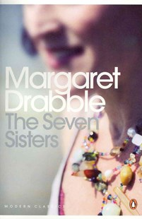 The Seven Sisters by Margaret Drabble (9780141197296) - PaperBack - Modern & Contemporary Fiction General Fiction