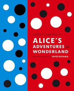 Alice's Adventures In Wonderland by Lewis Carroll, Yayoi Kusama (9780141197302) - HardCover - Children's Fiction Classics