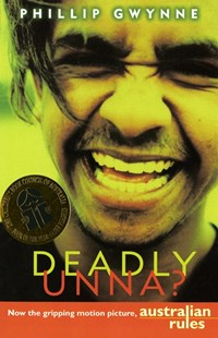 Deadly, Unna? by Phillip Gwynne (9780141300498) - PaperBack - Children's Fiction