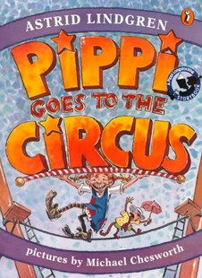 Pippi Goes to the Circus by Lindgren, Astrid/ Chesworth, Michael (ILT), Astrid Lindgren, Michael Chesworth (9780141302430) - PaperBack - Children's Fiction Intermediate (5-7)