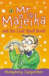 Mr Majeika And The Lost Spell Book by Humphrey Carpenter, Frank Rodgers (9780141315362) - PaperBack - Children's Fiction Intermediate (5-7)
