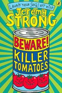 Beware! Killer Tomatoes by Jeremy Strong, Rowan Clifford (9780141320588) - PaperBack - Children's Fiction Older Readers (8-10)