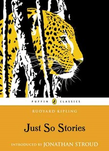 Just So Stories by Rudyard Kipling, Jonathan Stroud, Àlex Latimer (9780141321622) - PaperBack - Children's Fiction Classics