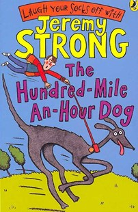 The Hundred-Mile-An-Hour Dog by Jeremy Strong (9780141322346) - PaperBack - Children's Fiction Intermediate (5-7)