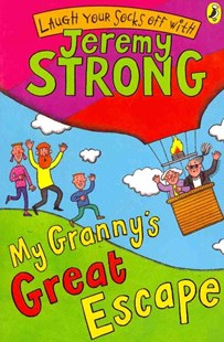 My Granny's Great Escape by Jeremy Strong (9780141322414) - PaperBack - Children's Fiction Intermediate (5-7)