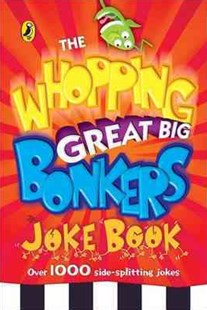 The Whopping Great Big Bonkers Joke Book by Puffin (9780141323138) - PaperBack - Non-Fiction Jokes & Riddles