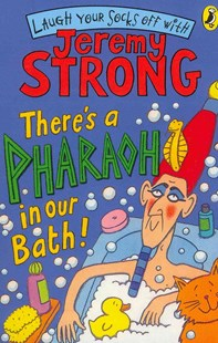 There's A Pharaoh In Our Bath! by Jeremy Strong (9780141324432) - PaperBack - Children's Fiction