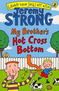 My Brother's Hot Cross Bottom by Jeremy Strong (9780141324982) - PaperBack - Children's Fiction Intermediate (5-7)