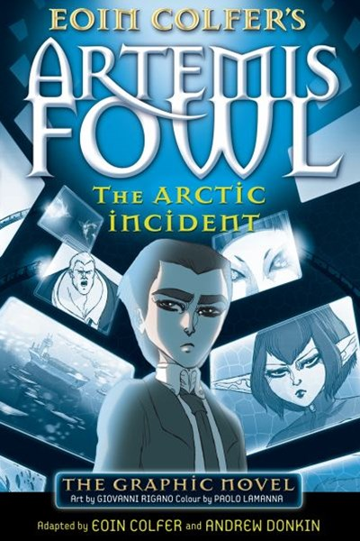 Artemis Fowl: The Arctic Incident: The Graphic Novel