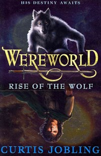 Rise Of The Wolf by Curtis Jobling (9780141333397) - PaperBack - Children's Fiction