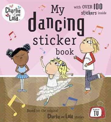 My Dancing Sticker Book: Charlie & Lola