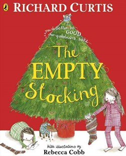 The Empty Stocking by Richard Curtis And Rebecca Cobb, Rebecca Cobb (9780141336251) - PaperBack - Children's Fiction Early Readers (0-4)