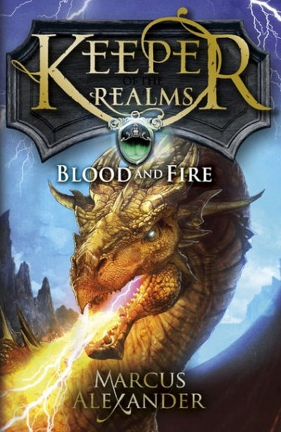 Blood and Fire: Keeper of the Realms Book 4