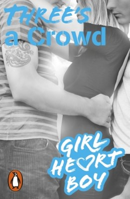Girl Heart Boy: Three's a Crowd (Book 3)