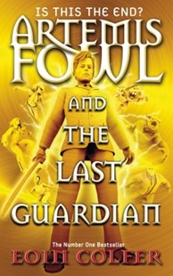 (ebook) Artemis Fowl and the Last Guardian - Children's Fiction Older Readers (8-10)