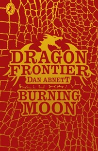 (ebook) Dragon Frontier: Burning Moon (book 2) - Children's Fiction Older Readers (8-10)