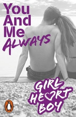 (ebook) Girl Heart Boy: You And Me Always (Book 6)