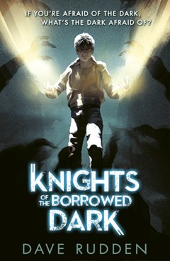 Knights Of The Borrowed Dark (Book 1)ook 1)