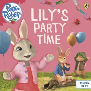 (ebook) Peter Rabbit Animation: Lily's Party Time - Children's Fiction Early Readers (0-4)