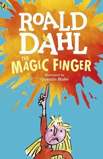 The Magic Finger by Roald Dahl, Quentin Blake (9780141365404) - PaperBack - Children's Fiction Classics