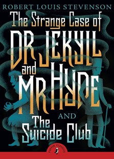 Strange Case Of Dr Jekyll And Mr Hyde And The Suicide Club,The by Robert Louis Stevenson (9780141369686) - PaperBack - Children's Fiction Classics