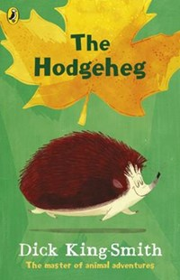 The Hodgeheg (Reissue) by Dick King-Smith (9780141370224) - PaperBack - Children's Fiction Intermediate (5-7)