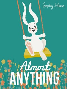Almost Anything by Henn Sophy (9780141370743) - HardCover - Picture Books