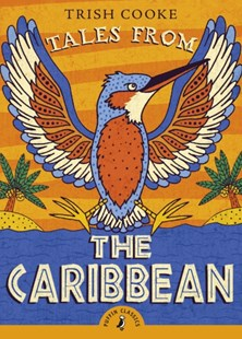 Tales From The Caribbean by Trish Cooke (9780141373089) - PaperBack - Children's Fiction Intermediate (5-7)