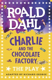 Charlie And The Chocolate Factory: A Play by Roald Dahl, Roald Dahl (9780141374260) - PaperBack - Non-Fiction Art & Activity