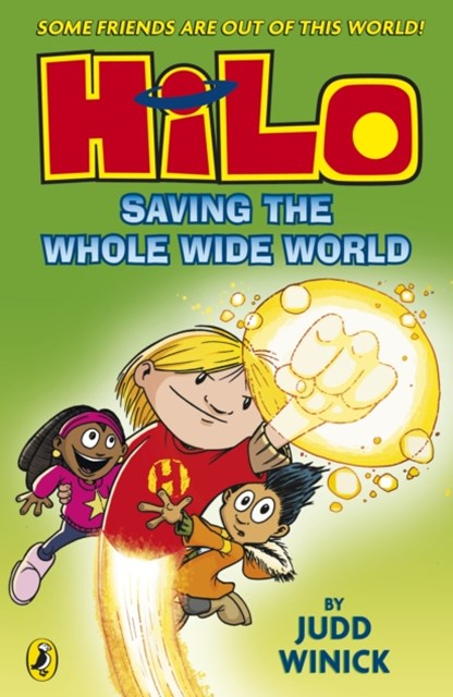 Hilo: Saving the Whole Wide World (Hilo Book 2)