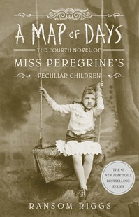 A Map of Days (Book 4, Miss Peregrine's Peculiar Children) by Ransom Riggs (9780141385914) - PaperBack - Children's Fiction Teenage (11-13)