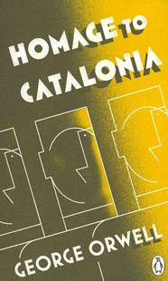 Homage To Catalonia by George Orwell, Julian Symon (9780141393025) - PaperBack - Biographies General Biographies