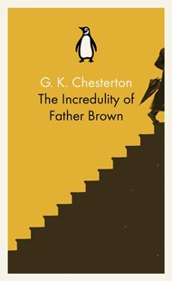 The Incredulity Of Father Brown by G.K. Chesterton (9780141393308) - PaperBack - Classic Fiction