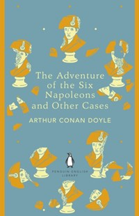 (ebook) The Adventure of the Six Napoleons and Other Cases - Classic Fiction