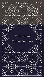 Meditations by Marcus Aurelius, Coralie Bickford-Smith, Martin Hammond, Diskin Clay (9780141395869) - HardCover - Poetry & Drama Poetry