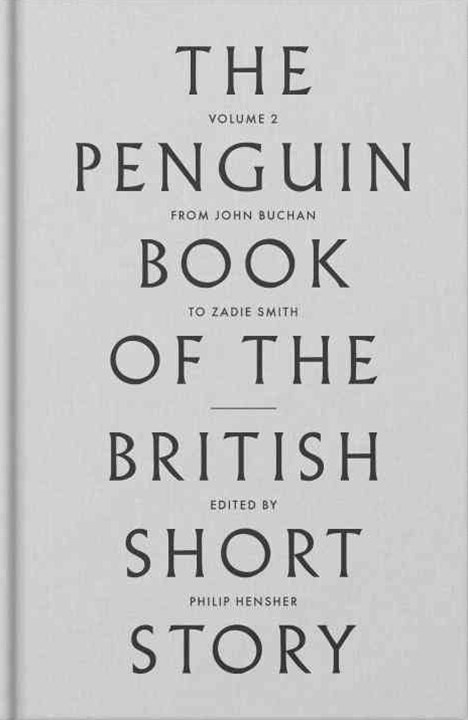 The Penguin Book Of The British Short Story, Then To Zadie Smith