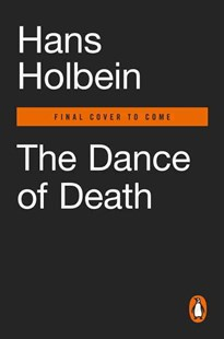 The Dance Of Death by Hans Holbein, Ulinka Rublack (9780141396828) - PaperBack - Art & Architecture Art History