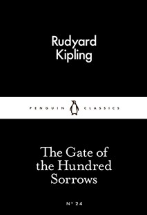 The Gate Of The Hundred Sorrows, The80S by Rudyard Kipling (9780141398068) - PaperBack - Classic Fiction