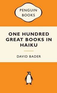 One Hundred Great Books In Haiku: Popular Penguins by David Bader (9780141399423) - PaperBack - Modern & Contemporary Fiction General Fiction