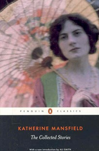 The Collected Stories by Katherine Mansfield, Ali Smith (9780141441818) - PaperBack - Classic Fiction