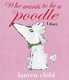Who Wants To Be A Poodle? I Don