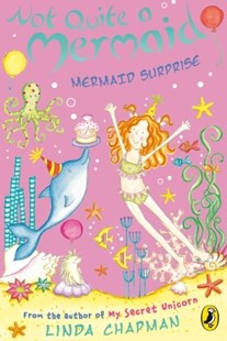 (ebook) Not Quite a Mermaid: Mermaid Surprise - Children's Fiction Intermediate (5-7)