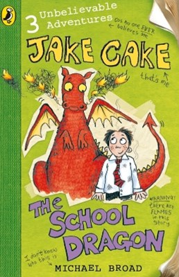 Jake Cake: The School Dragon