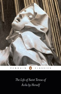 (ebook) The Life of St Teresa of Avila by Herself - Biographies General Biographies
