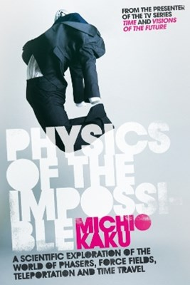 review on physics of the impossible Michio kaku is an american physics of the impossible (2008) and physics of kaku has had over 70 articles published in physics journals such as physical review.