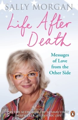 Life After Death: Messages of Love from the Other Side